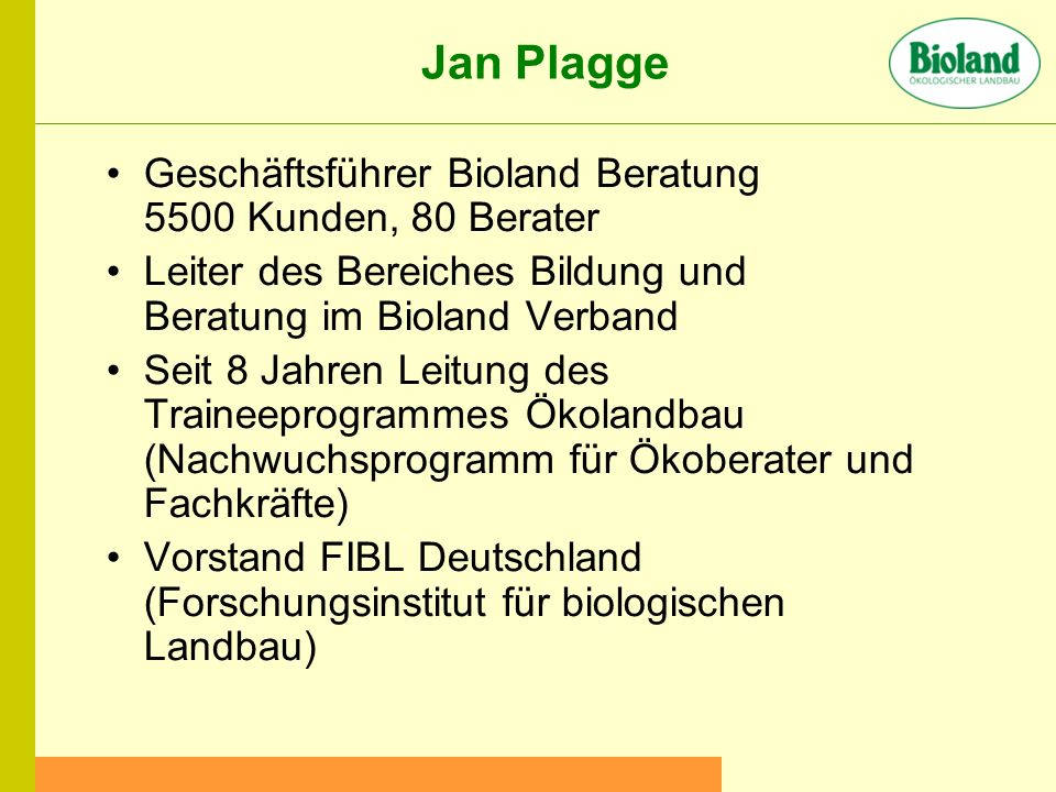 Jan Plagge Geschäftsführer Bioland Beratung 5500 Kunden, 80 Berater