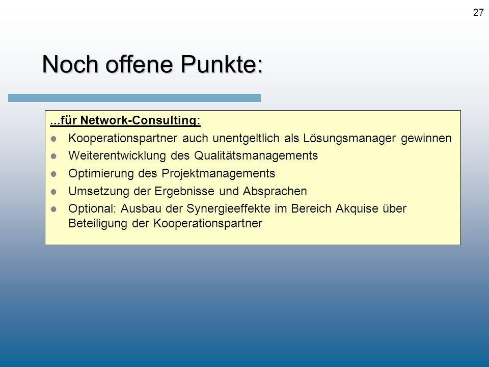 Noch offene Punkte: ...für Network-Consulting: