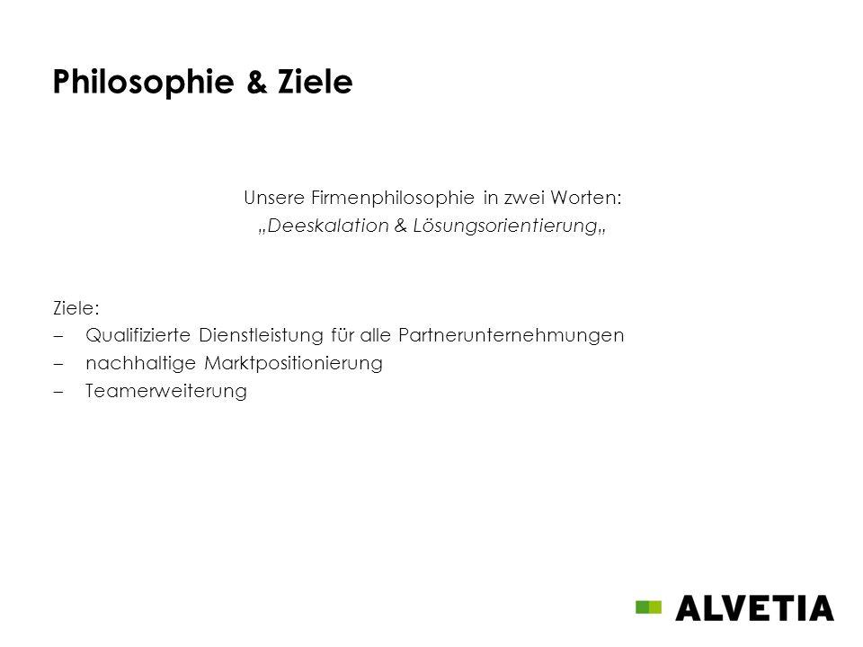 Philosophie & Ziele Unsere Firmenphilosophie in zwei Worten:
