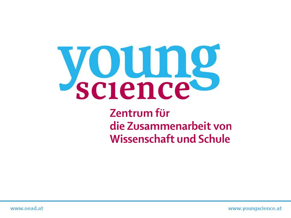 www.oead.at www.youngscience.at