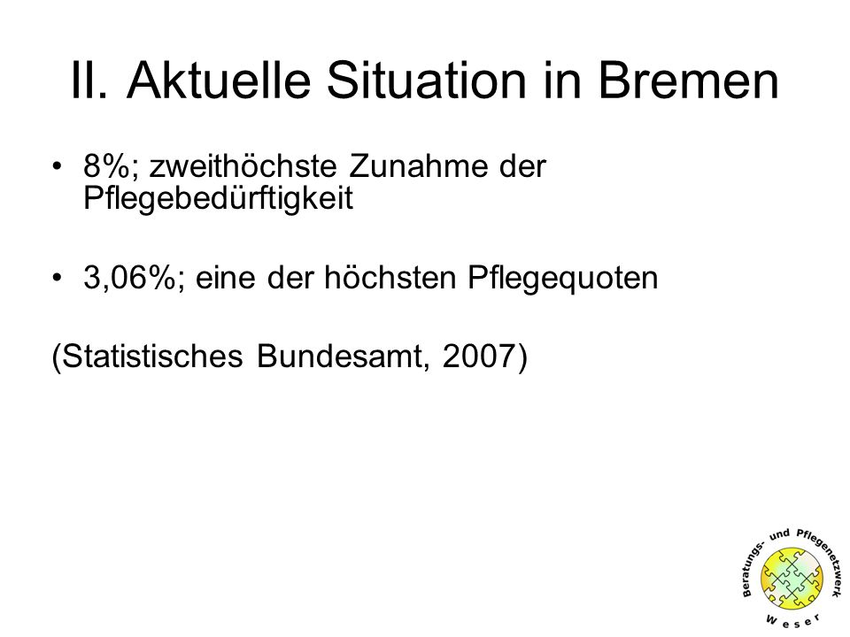 II. Aktuelle Situation in Bremen