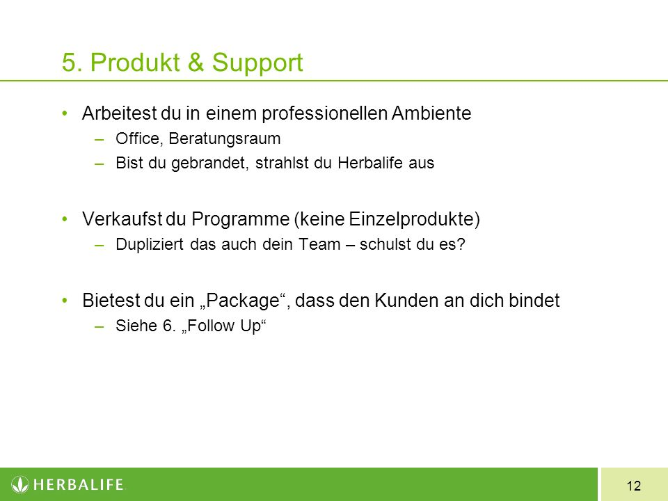 5. Produkt & Support Arbeitest du in einem professionellen Ambiente