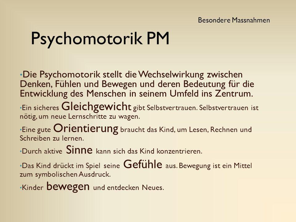 Besondere Massnahmen Psychomotorik PM.