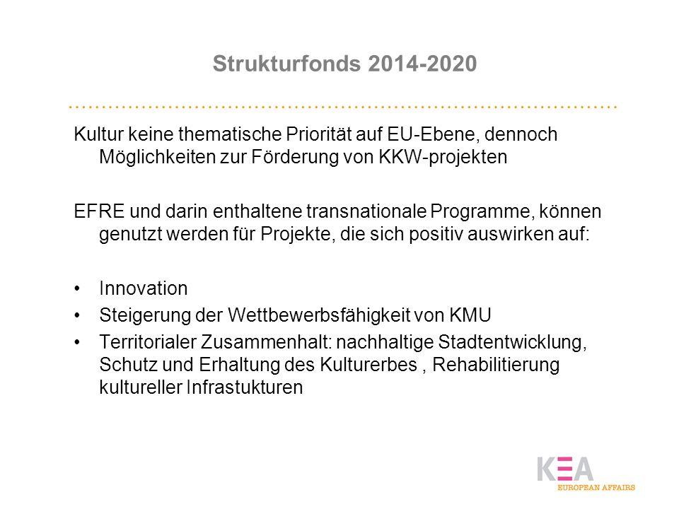 Strukturfonds 2014-2020 Kultur keine thematische Priorität auf EU-Ebene, dennoch Möglichkeiten zur Förderung von KKW-projekten.