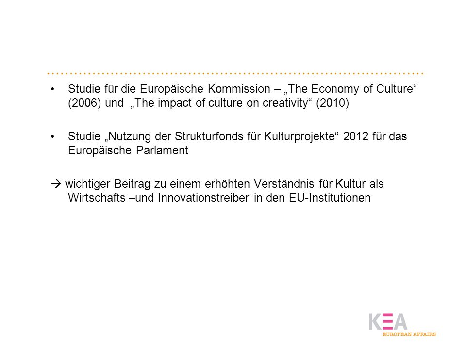 "Studie für die Europäische Kommission – ""The Economy of Culture (2006) und ""The impact of culture on creativity (2010)"