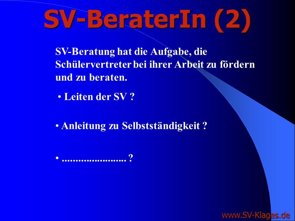 SV-BeraterIn (2) SV-Beratung hat die Aufgabe, die Schülervertreter bei ihrer Arbeit zu fördern und zu beraten.