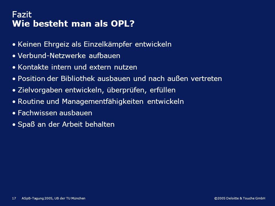 Fazit Wie besteht man als OPL