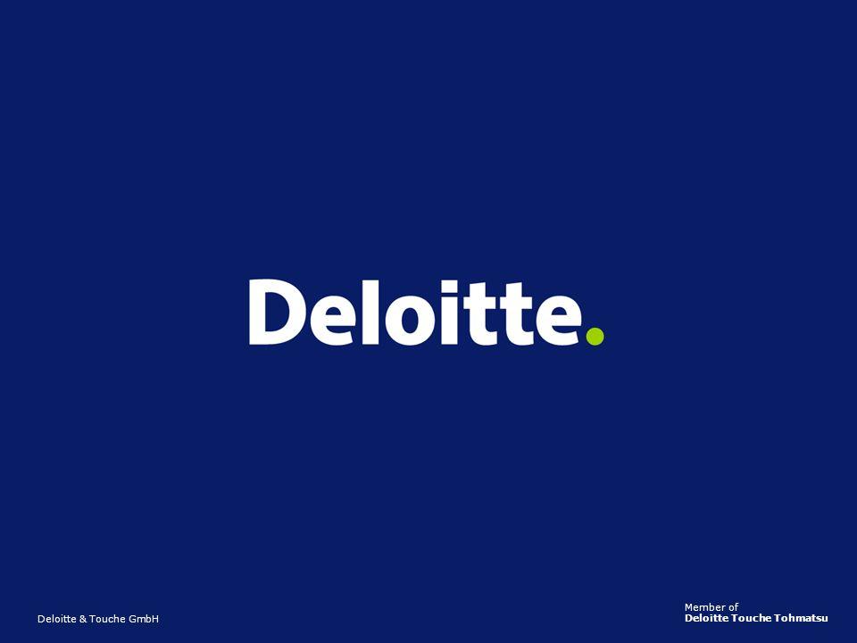 Member of Deloitte Touche Tohmatsu Deloitte & Touche GmbH