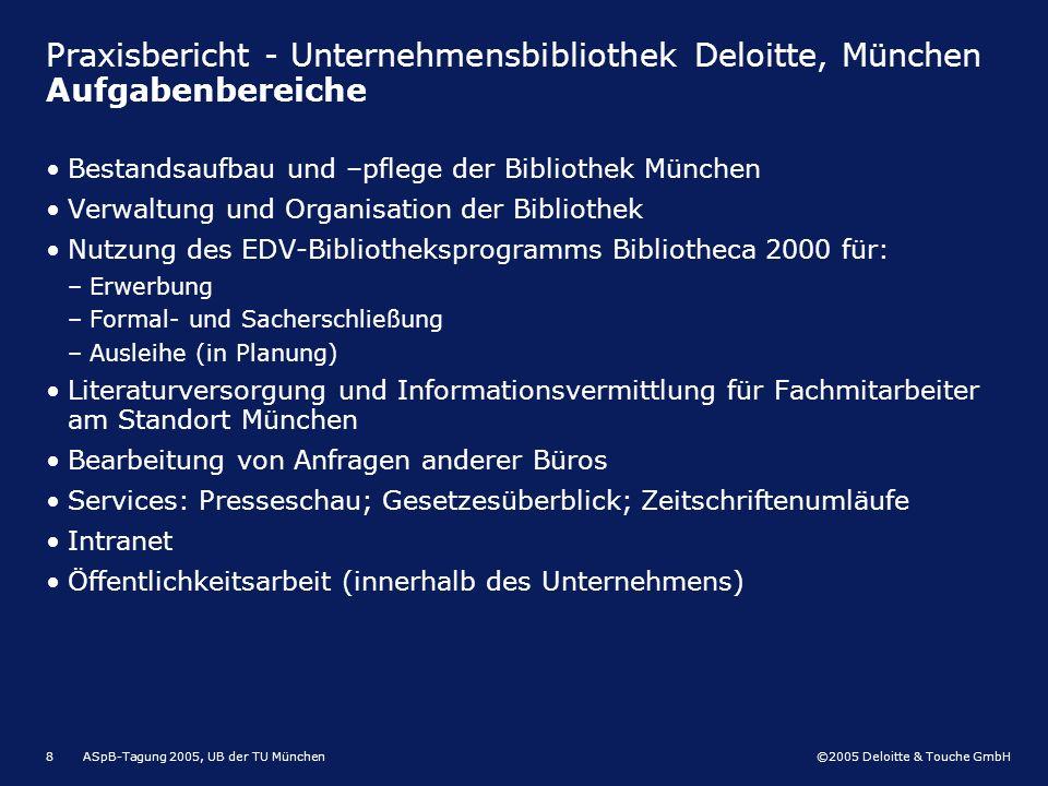 Praxisbericht - Unternehmensbibliothek Deloitte, München Aufgabenbereiche