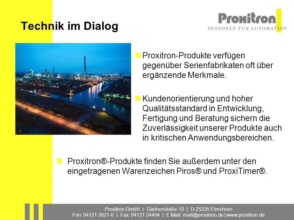 Technik im Dialog Proxitron-Produkte verfügen gegenüber Serienfabrikaten oft über ergänzende Merkmale.