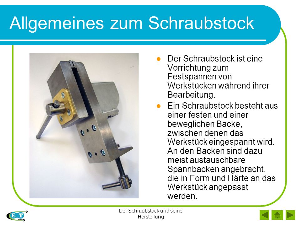 Funktionsweise des Schraubstockes
