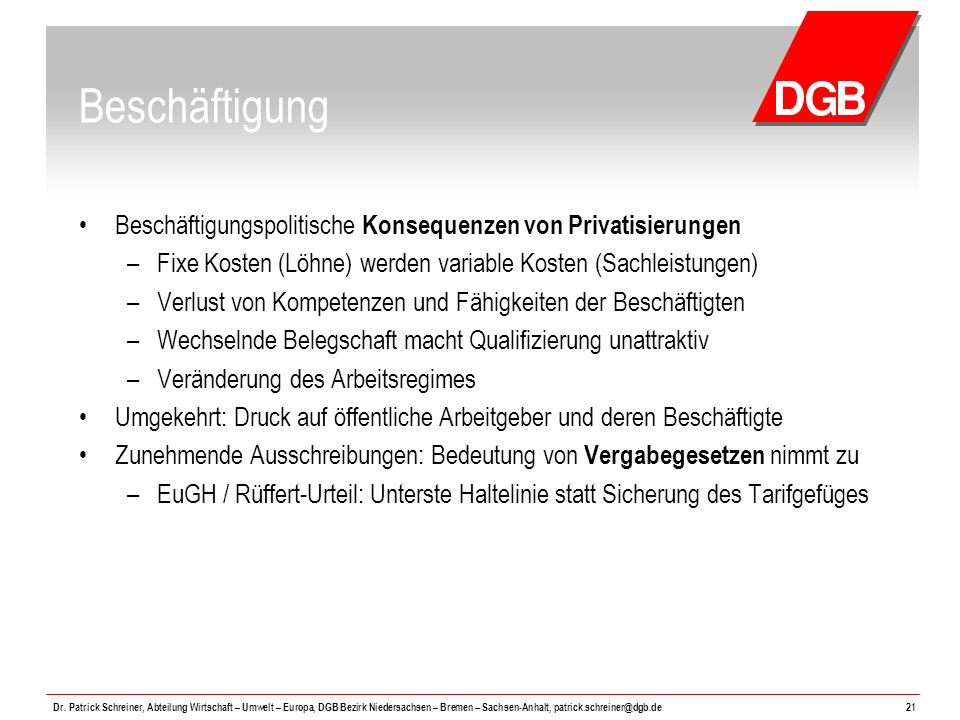 Beschäftigung Beschäftigungspolitische Konsequenzen von Privatisierungen. Fixe Kosten (Löhne) werden variable Kosten (Sachleistungen)