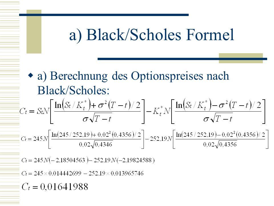 a) Black/Scholes Formel