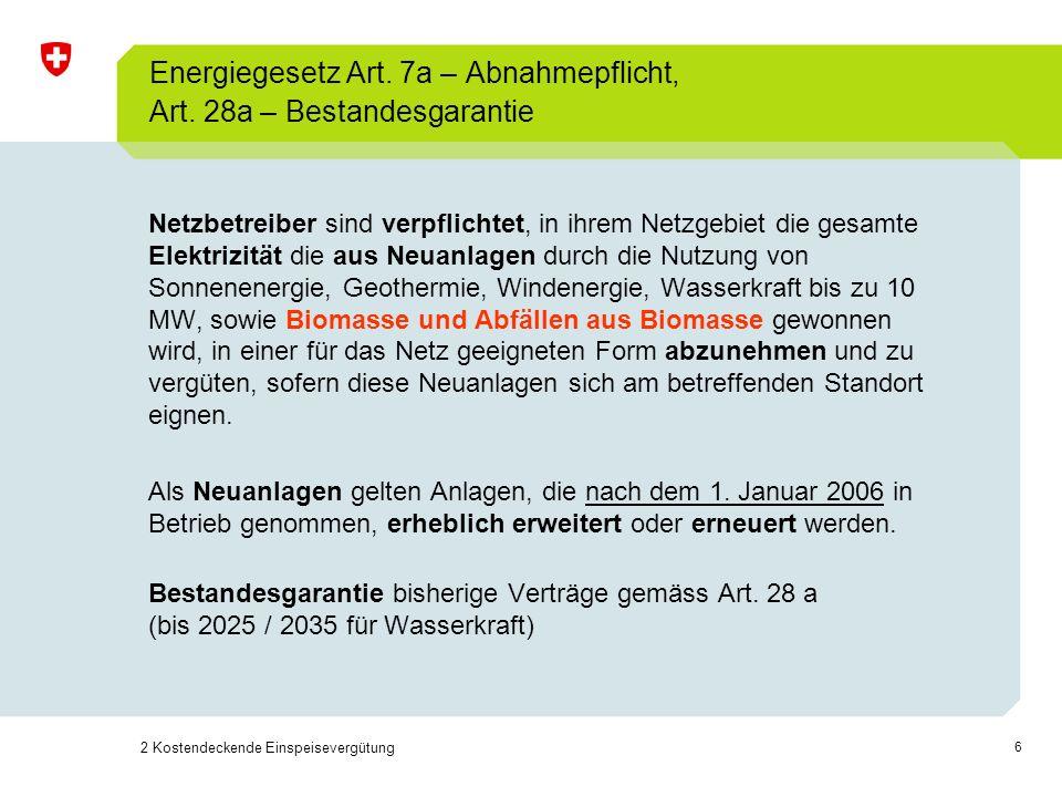Energiegesetz Art. 7a – Abnahmepflicht, Art. 28a – Bestandesgarantie