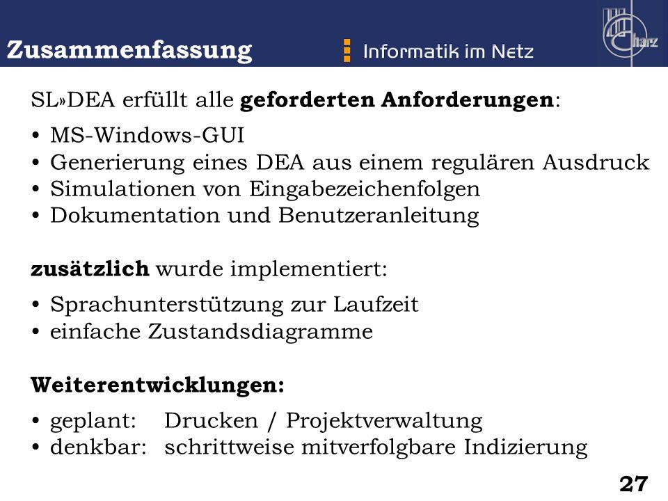 Zusammenfassung SL»DEA erfüllt alle geforderten Anforderungen: