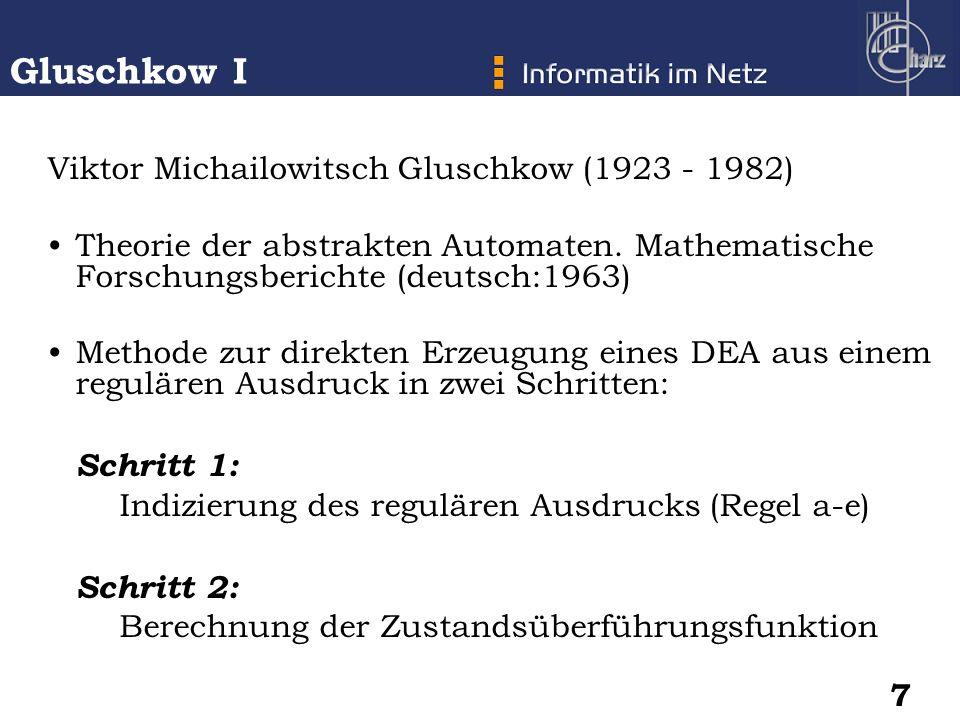 Gluschkow I Schritt 1: Schritt 2: