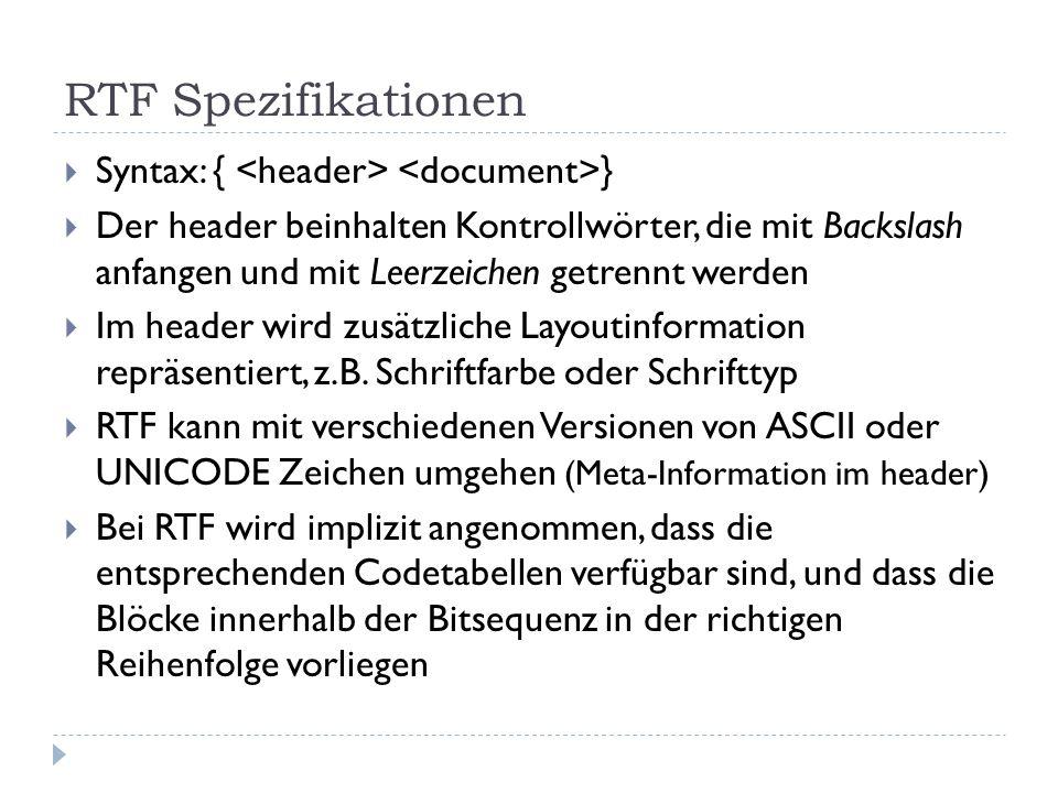 RTF Spezifikationen Syntax: { <header> <document>}