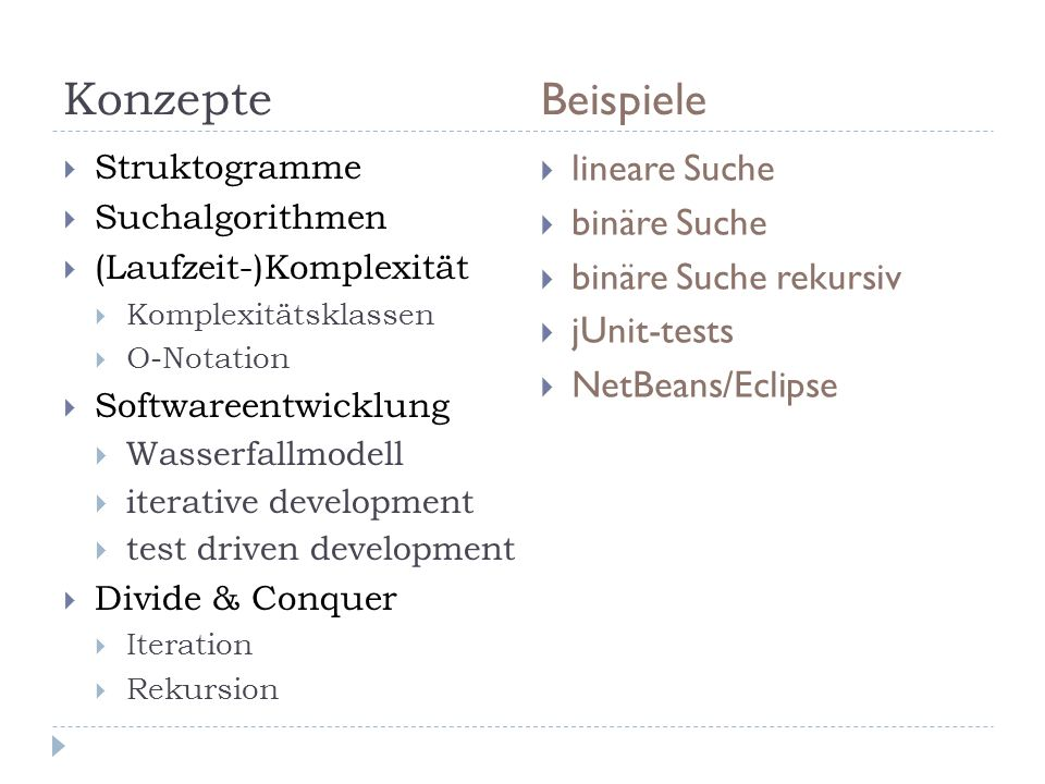 Konzepte Beispiele lineare Suche binäre Suche binäre Suche rekursiv