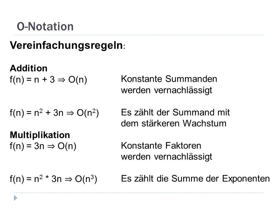 O-Notation Vereinfachungsregeln: