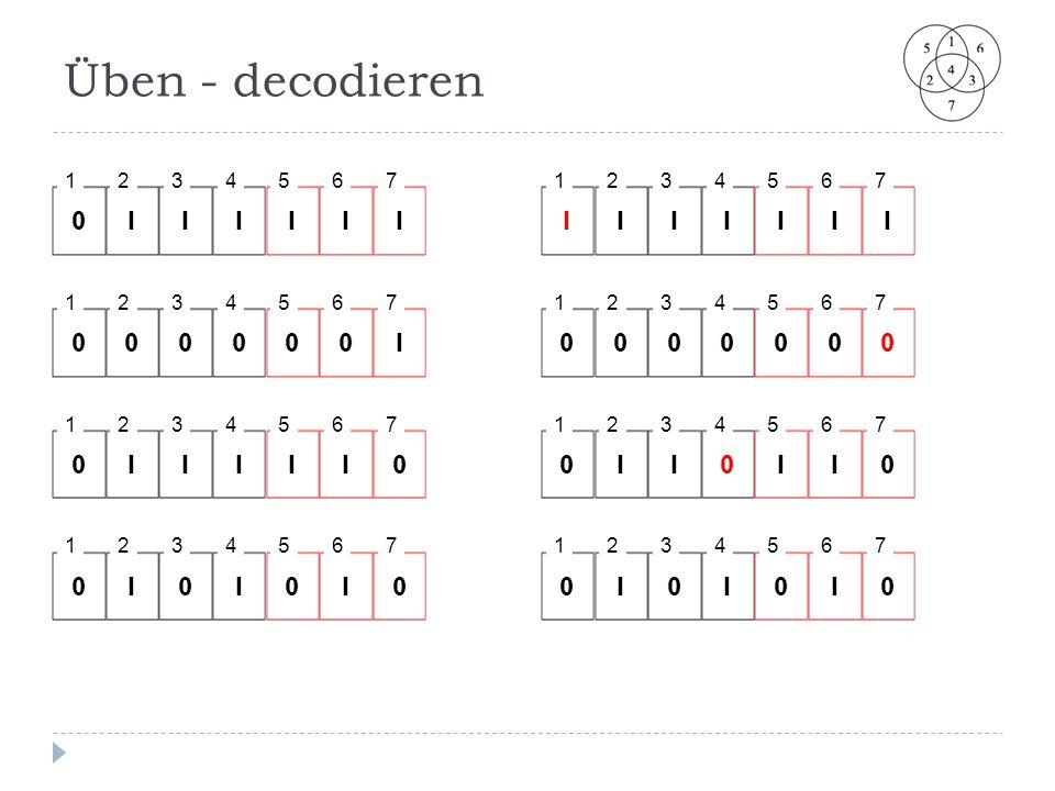 Üben - decodieren 1. 2. 3. 4. 5. 6. 7. 1. 2. 3. 4. 5. 6. 7. 1. 2. 3. 4. 5. 6. 7.