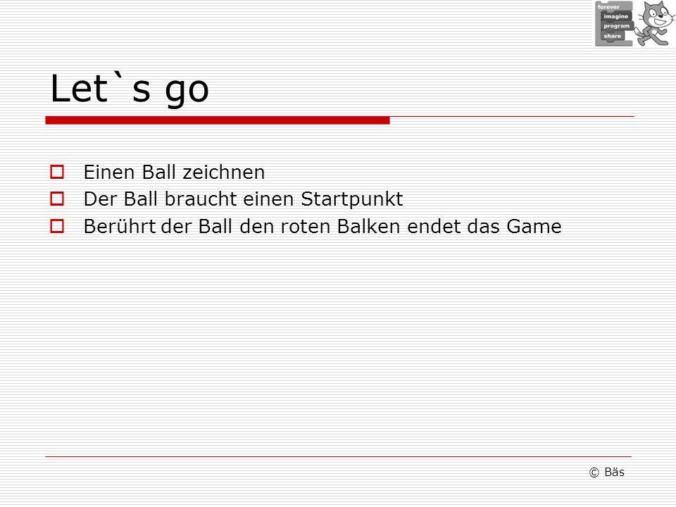 Let`s go Einen Ball zeichnen Der Ball braucht einen Startpunkt