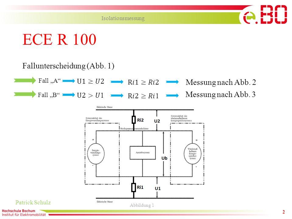 ECE R 100 Fallunterscheidung (Abb. 1) Messung nach Abb. 2