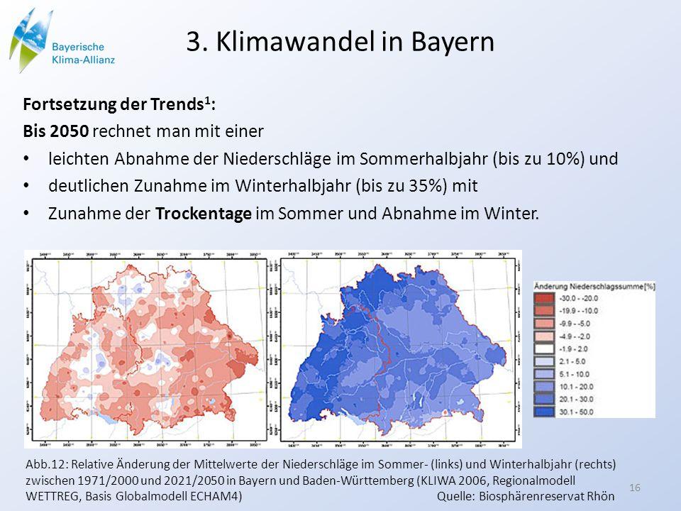 3. Klimawandel in Bayern Fortsetzung der Trends1: