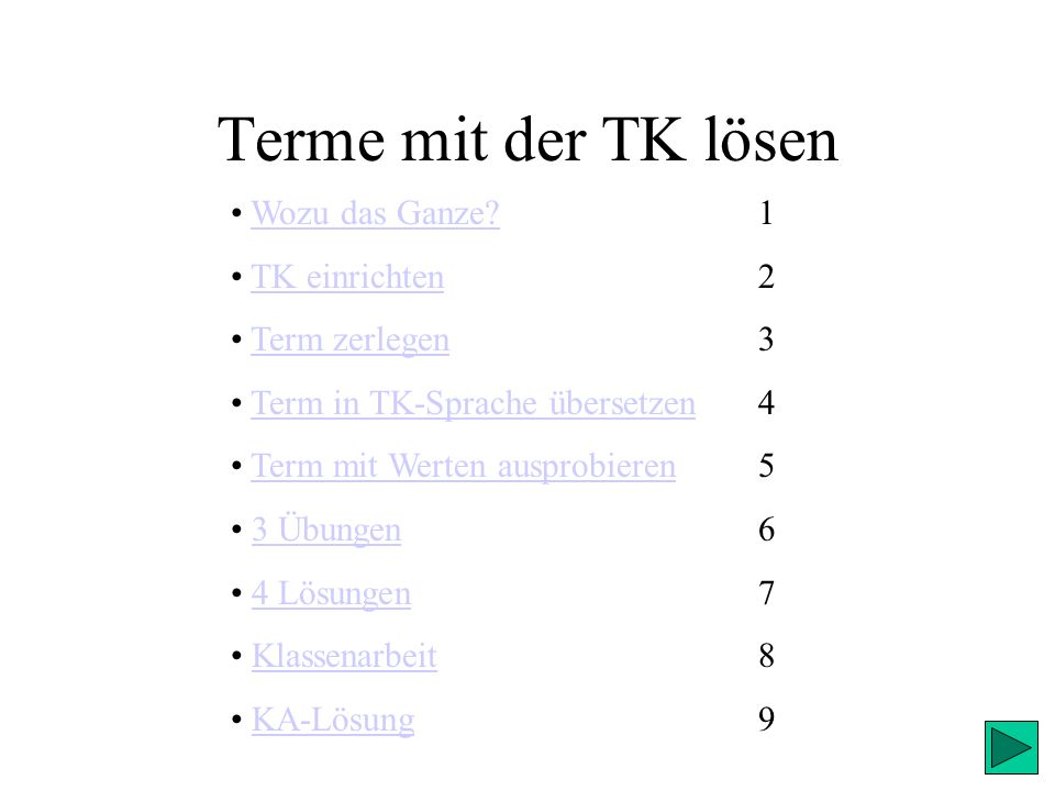 Terme mit der TK lösen Wozu das Ganze 1 TK einrichten 2
