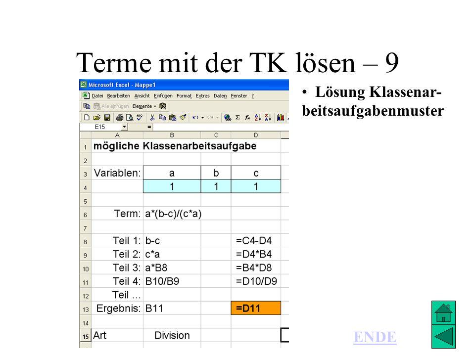 Terme mit der TK lösen – 9 Lösung Klassenar- beitsaufgabenmuster ENDE