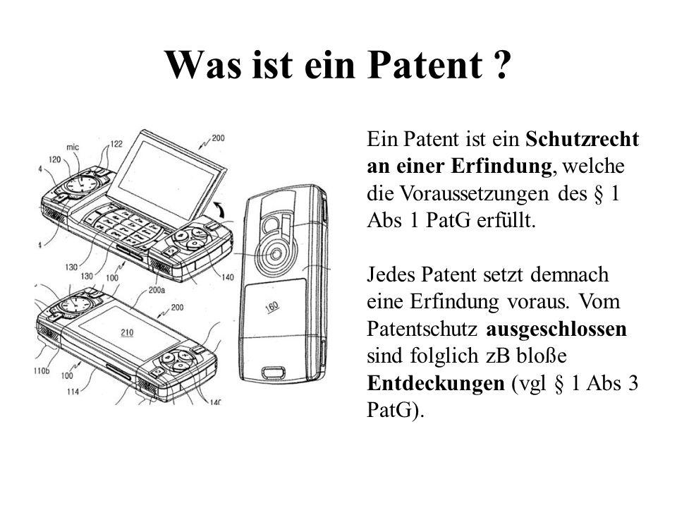 Was ist ein Patent Ein Patent ist ein Schutzrecht an einer Erfindung, welche die Voraussetzungen des § 1 Abs 1 PatG erfüllt.