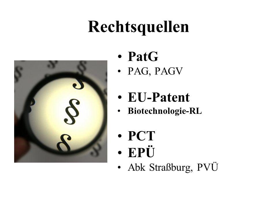 Rechtsquellen PatG EU-Patent PCT EPÜ PAG, PAGV Abk Straßburg, PVÜ