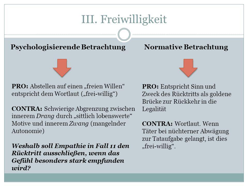 III. Freiwilligkeit Psychologisierende Betrachtung Normative Betrachtung.