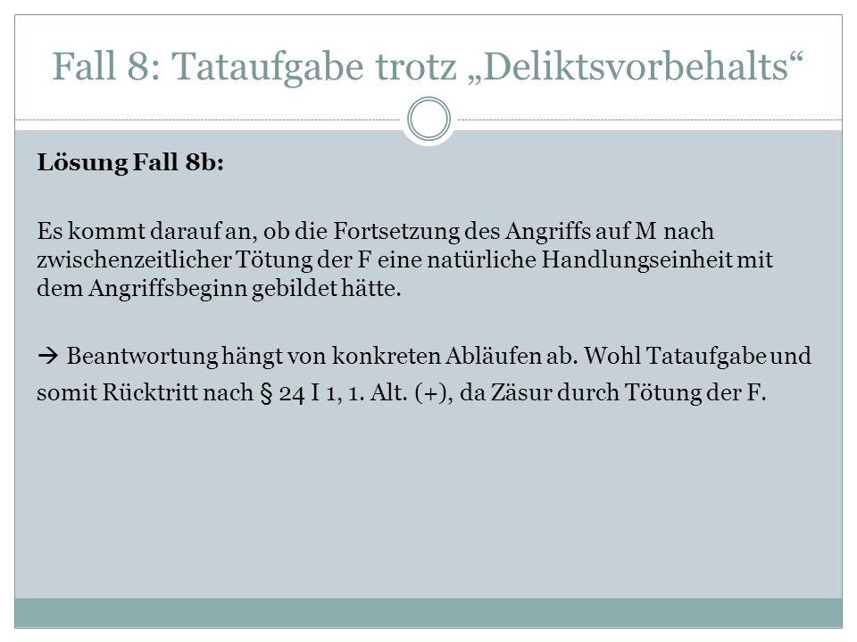 "Fall 8: Tataufgabe trotz ""Deliktsvorbehalts"