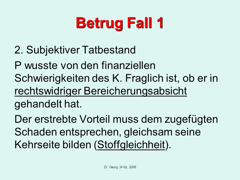 Betrug Fall 1 2. Subjektiver Tatbestand