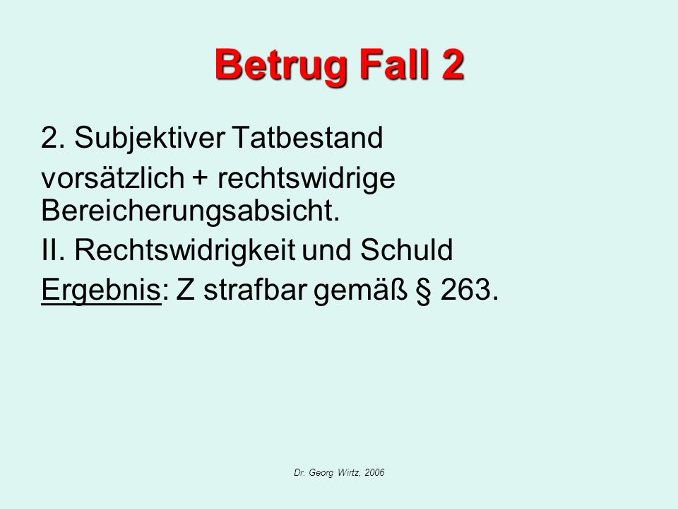 Betrug Fall 2 2. Subjektiver Tatbestand