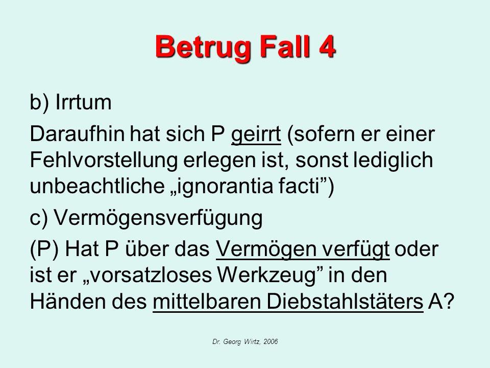 """Betrug Fall 4 b) Irrtum. Daraufhin hat sich P geirrt (sofern er einer Fehlvorstellung erlegen ist, sonst lediglich unbeachtliche """"ignorantia facti )"""
