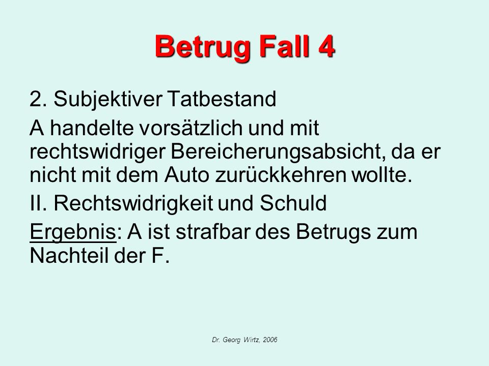 Betrug Fall 4 2. Subjektiver Tatbestand