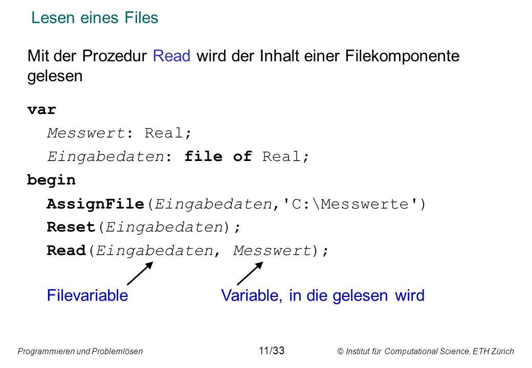 Mit der Prozedur Read wird der Inhalt einer Filekomponente gelesen var