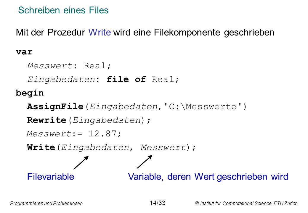 Mit der Prozedur Write wird eine Filekomponente geschrieben var