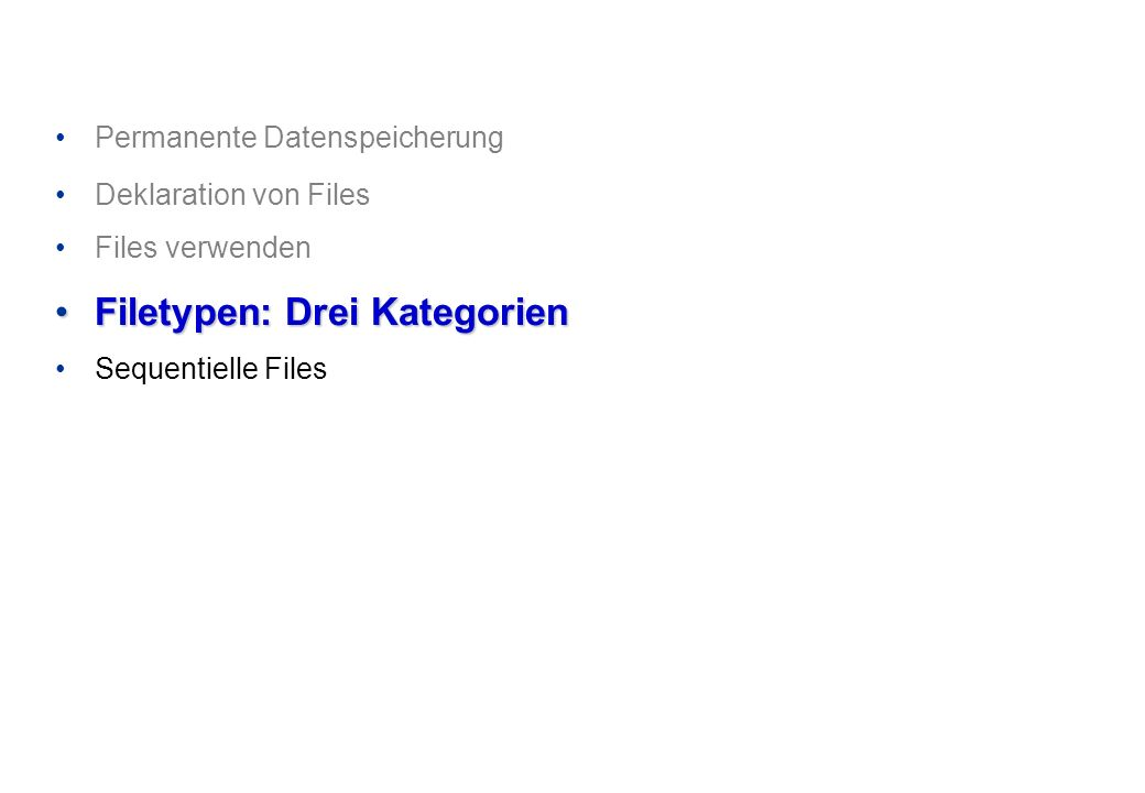 Filetypen: Drei Kategorien
