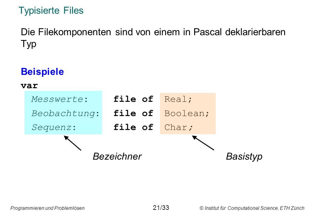 Die Filekomponenten sind von einem in Pascal deklarierbaren Typ