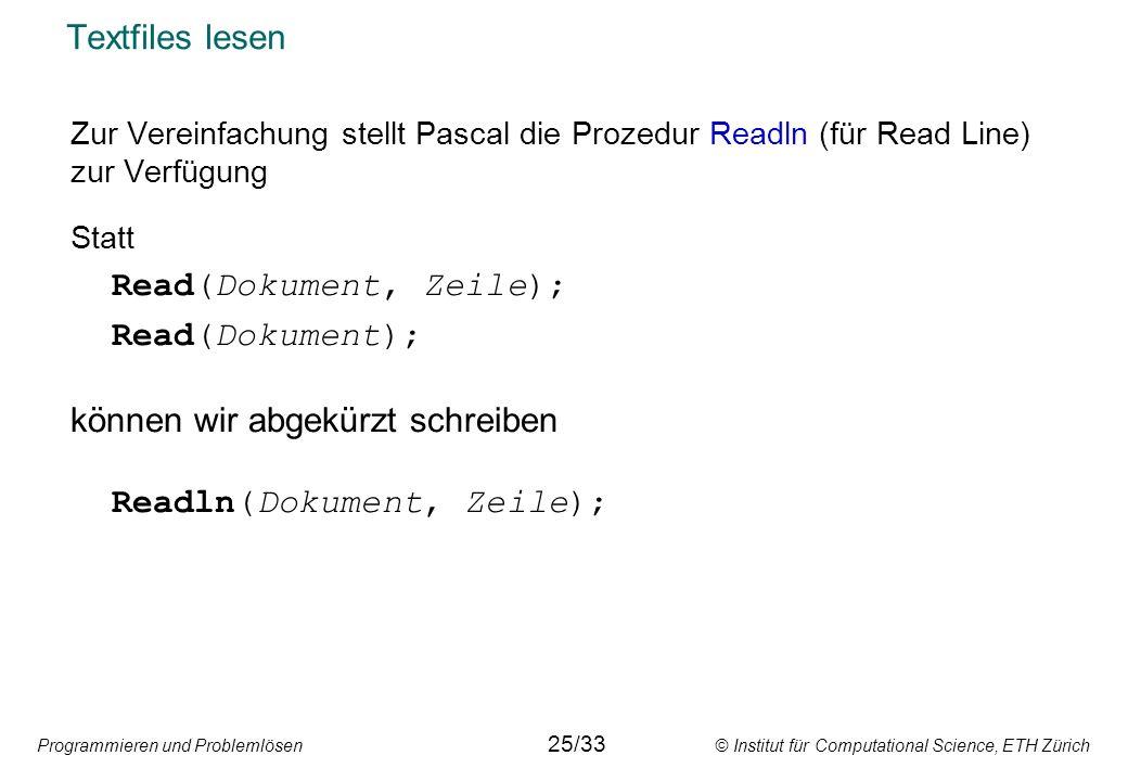 Read(Dokument, Zeile); Read(Dokument); können wir abgekürzt schreiben