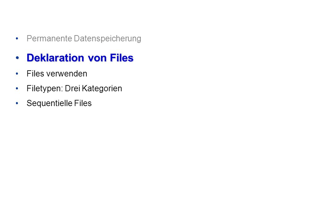 Deklaration von Files Permanente Datenspeicherung Files verwenden