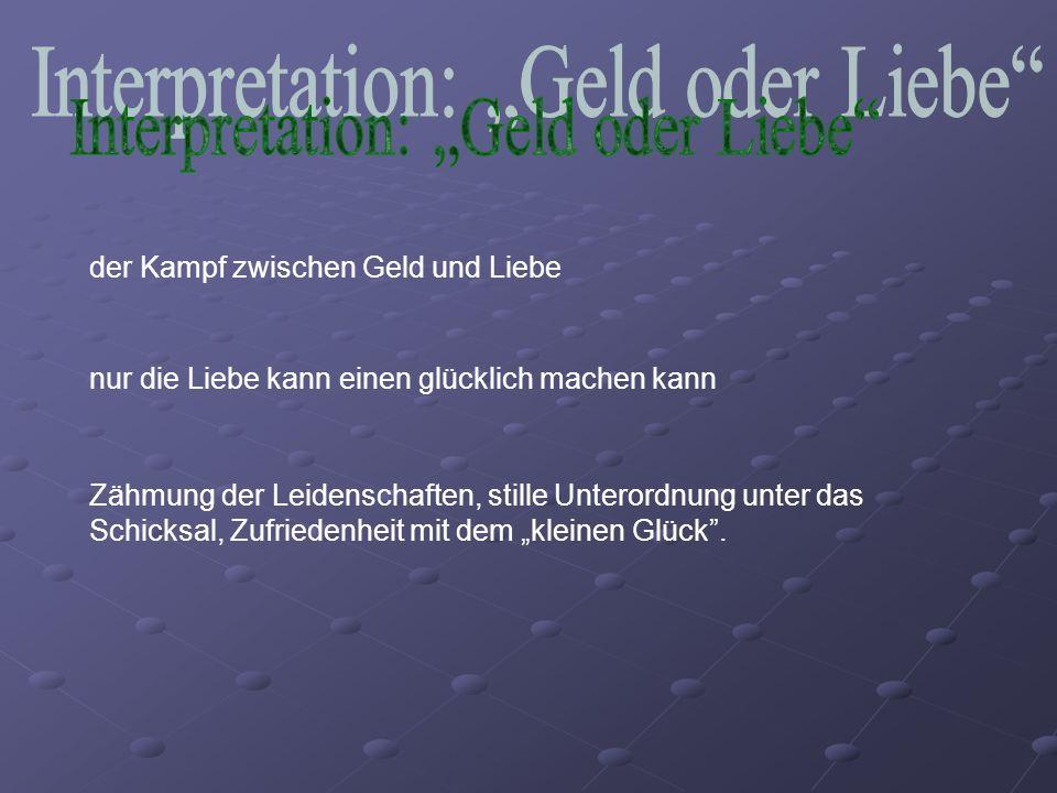 """Interpretation: """"Geld oder Liebe"""