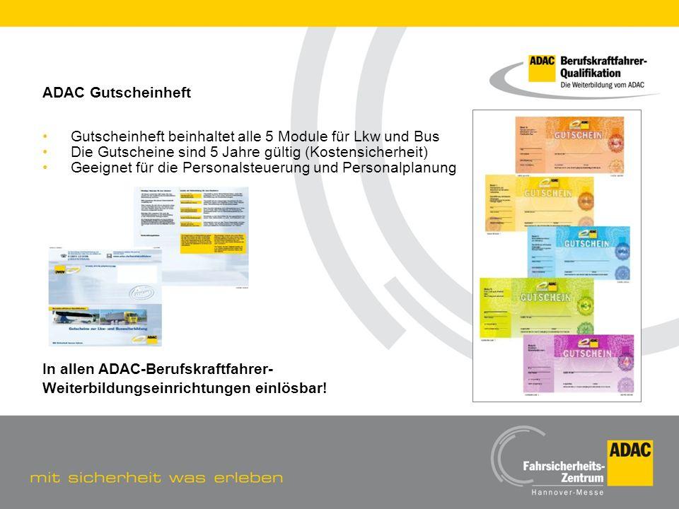 ADAC Gutscheinheft • Gutscheinheft beinhaltet alle 5 Module für Lkw und Bus. • Die Gutscheine sind 5 Jahre gültig (Kostensicherheit)