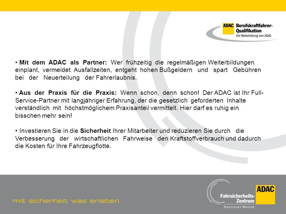 Mit dem ADAC als Partner: Wer frühzeitig die regelmäßigen Weiterbildungen einplant, vermeidet Ausfallzeiten, entgeht hohen Bußgeldern und spart Gebühren bei der Neuerteilung der Fahrerlaubnis.