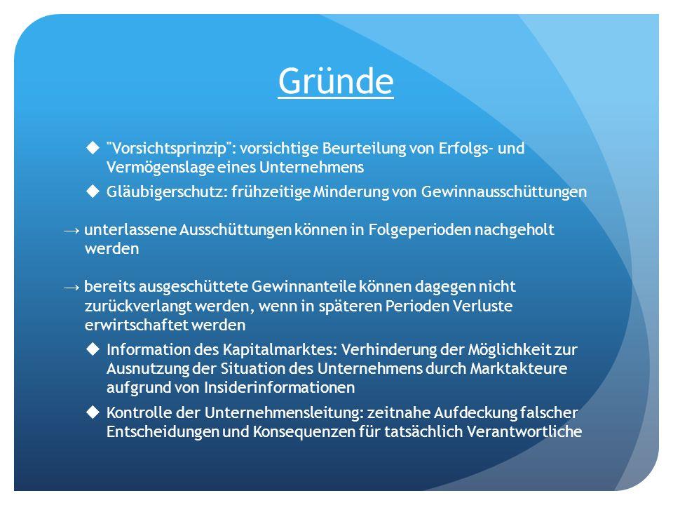 Gründe Vorsichtsprinzip : vorsichtige Beurteilung von Erfolgs- und Vermögenslage eines Unternehmens.