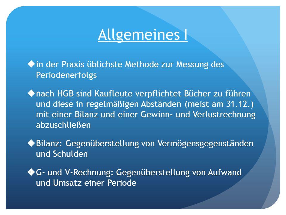 Allgemeines I in der Praxis üblichste Methode zur Messung des Periodenerfolgs.