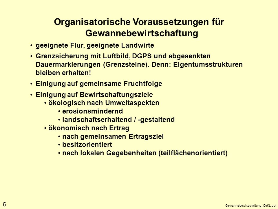 Organisatorische Voraussetzungen für Gewannebewirtschaftung