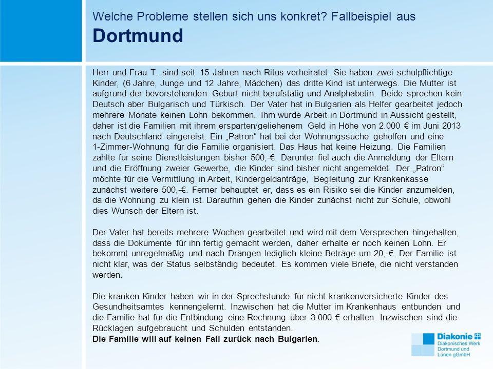 Welche Probleme stellen sich uns konkret Fallbeispiel aus Dortmund